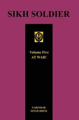 Sikh Soldier - At War!volume 5 (Paperback)