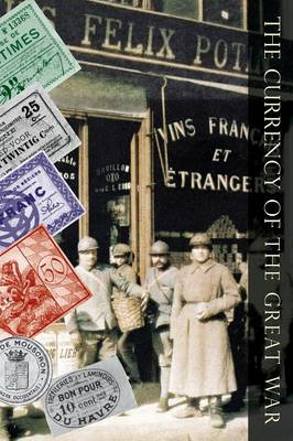 Currency of the Great War (Paperback)