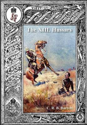 History of the XIII Hussars Volume 2 (Paperback)