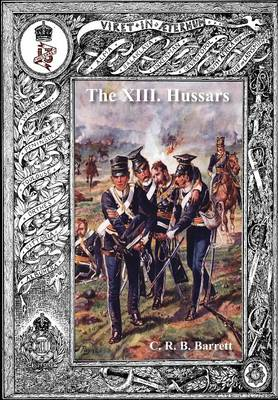 History of the XIII Hussars Volume 1 (Paperback)