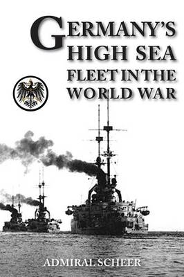 Germany's High Seas Fleet in the World War (Paperback)