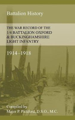 War Record of the 1/4 Battalion Oxford & Buckinghamshire Light Infantry 1914-1918 (Paperback)