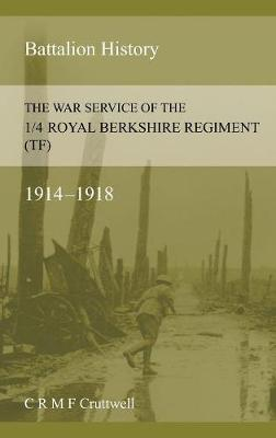 The War Service of the 1/4 Royal Berkshire Regiment (TF) (Paperback)