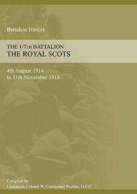 1/7th Battalion the Royal Scots 4th August 1914 to 11 November 1918 (Paperback)