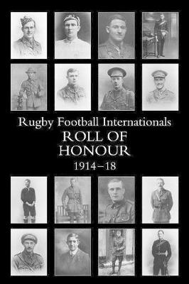 The Rugby Football Internationals Roll of Honour (Paperback)