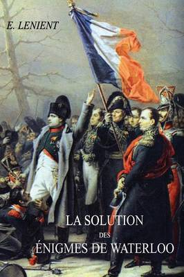 La Solution Des Enigmes de Waterloo (Paperback)