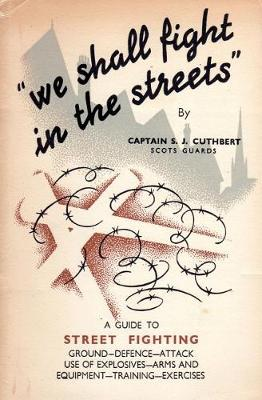 We Shall Fight in the Streets: Guide to Street Fighting (Paperback)