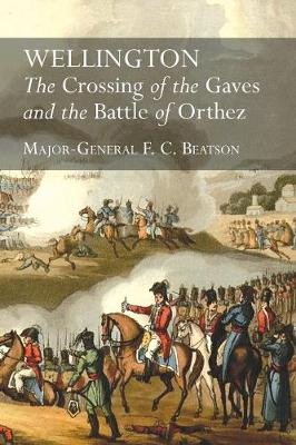 Wellington: The Crossing of the Gaves and the Battle of Orthez (Paperback)