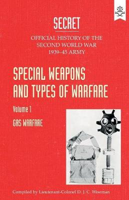 Special Weapons and Types of Warfare: Gas Warfare: Official History of the Second World War Army (Paperback)