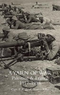 A Yarn of War: Palestine & France 1917-1918 (Paperback)