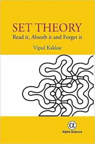 Set Theory: Read it, Absorb it and Forget it (Hardback)