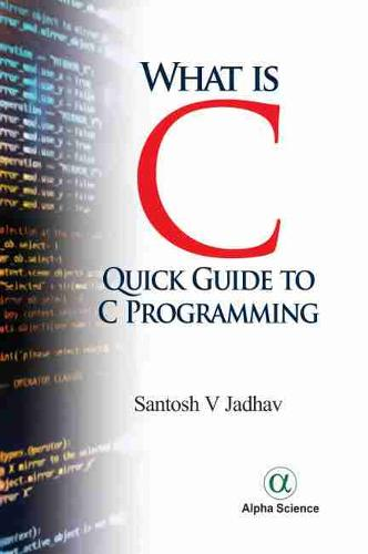 What is C:: Quick Guide To C Programming (Hardback)