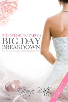 The Wedding Fairy's Big Day Breakdown: Planning for an Unforgettable Celebration (Paperback)