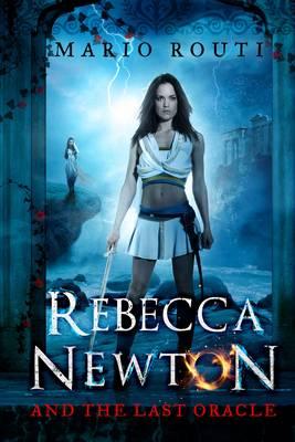 Rebecca Newton and the Last Oracle - Rebecca Newton 2 (Paperback)