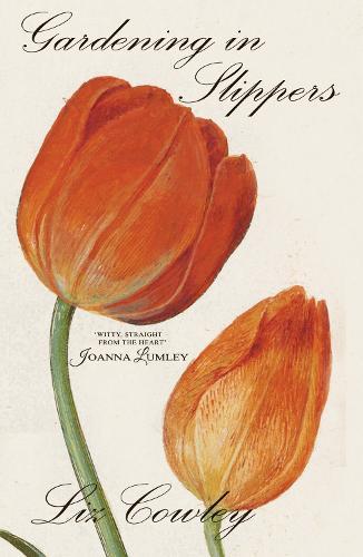 Gardening in Slippers: New Poems for Gardening Lovers (Hardback)