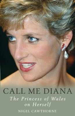 Call Me Diana: The Princess of Wales on Herself (Paperback)