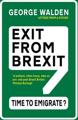 Exit from Brexit: Time to Emigrate (Paperback)