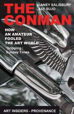 The Conman: How an Amateur Fooled the Art World - Art Insiders - Provenance 1 (Paperback)