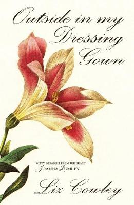 Outside in My Dressing Gown - Humorous Gardening Cameos 1 (Paperback)