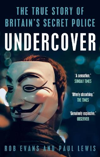 Undercover: The True Story of Britain's Secret Police (Paperback)