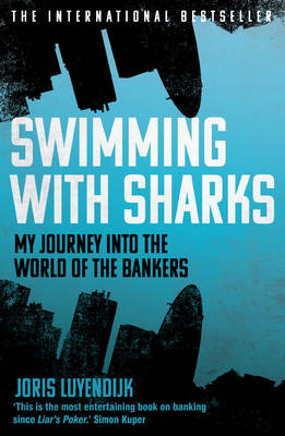 Swimming with Sharks: My Journey into the World of the Bankers (Paperback)