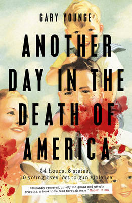 Another Day in the Death of America (Hardback)