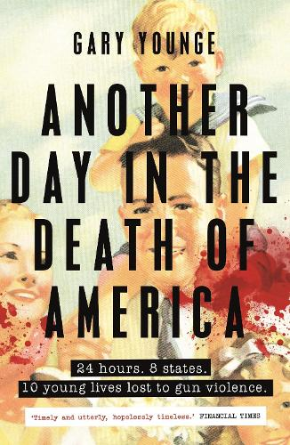 Another Day in the Death of America (Paperback)