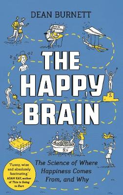 The Happy Brain: The Science of Where Happiness Comes From, and Why (Paperback)