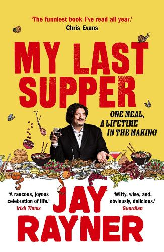 My Last Supper: One Meal, a Lifetime in the Making (Paperback)