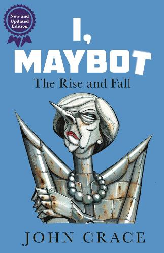 I, Maybot: The Rise and Fall (Paperback)