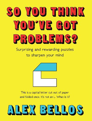 So You Think You've Got Problems?: Surprising and rewarding puzzles to sharpen your mind (Hardback)