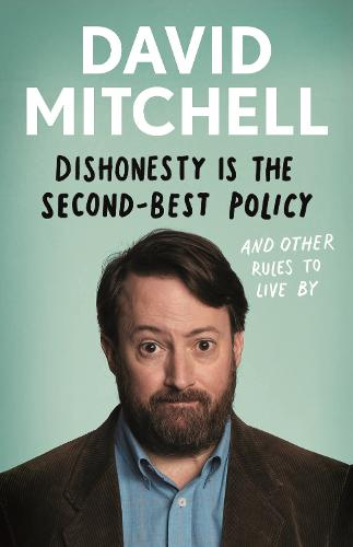 Dishonesty is the Second-Best Policy: And Other Rules to Live By (Hardback)