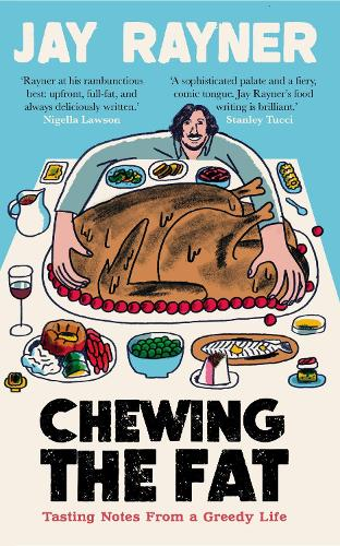 Chewing the Fat: Tasting notes from a greedy life (Paperback)
