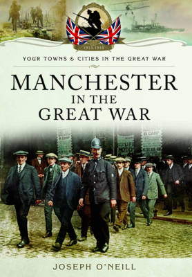 Manchester in the Great War (Paperback)
