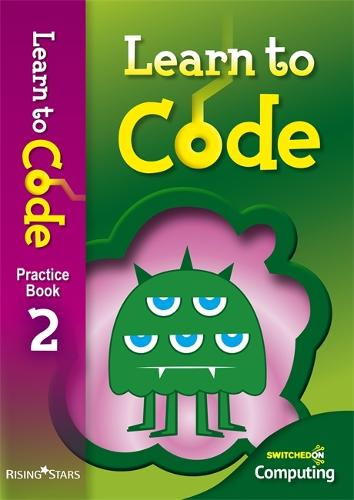 Learn to Code Pupil Book 2 - Learn to Code (Paperback)
