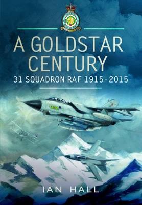 Goldstar Century: 31 Squadron RAF 1915-2015 (Hardback)