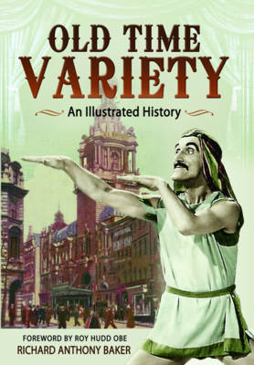 Old Time Variety: An Illustrated History (Paperback)