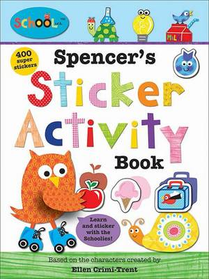Spencer's Sticker Activity Book: Schoolies - Schoolies (Paperback)