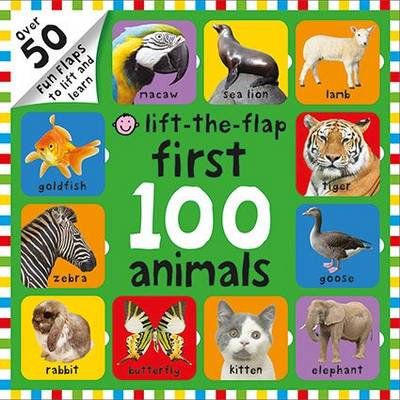 First 100 Animals: First 100 Lift the Flap - First 100 Lift The Flap (Hardback)