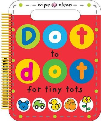 Dot to Dot for Tiny Tots: Wipe Clean Spirals (Paperback)