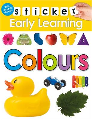Colours: Sticker Early learning - Sticker Early learning (Paperback)