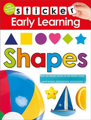 Shapes: Sticker Early learning - Sticker Early learning (Paperback)