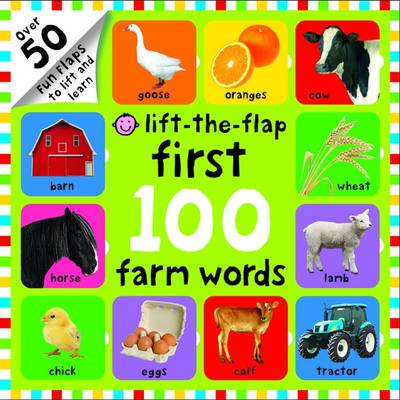 Lift-the-Flap First 100 Farm Words: First 100 Lift The Flap - First 100 Lift The Flap (Board book)