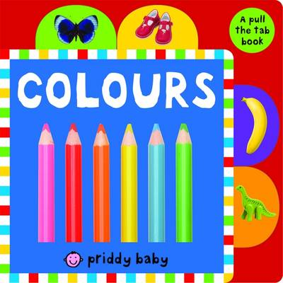 Colours: Pull The Tab - Pull The Tab (Board book)