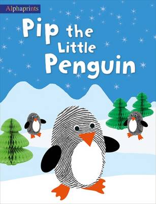 Pip the Little Penguin: Alphaprints - Alphaprints (Paperback)