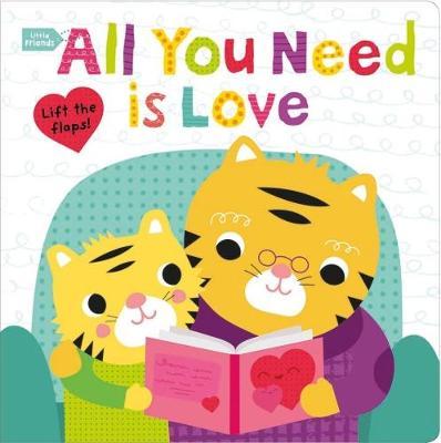 Little Friends All You Need is Love - Little Friends (Board book)