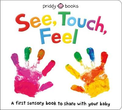See, Touch, Feel (Board book)