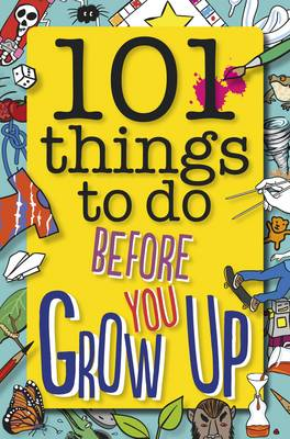 101 Things to Do Before You Grow Up (Paperback)