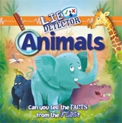 Lie Detector: Animals - Lie Detector (Paperback)