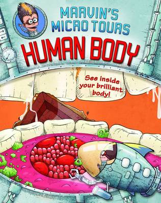 Marvin's Marvellous Microtour: Human Body (Hardback)